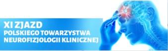 XI Zjazd Polskiego Towarzystwa Neurofizjologii Klinicznej  Postępy w elektrofizjologii i ich kliniczne znaczenie