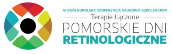 VI Ogólnopolska Konferencja Naukowo-Szkoleniowa TERAPIE ŁĄCZONE - Pomorskie Dni Retinologiczne