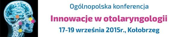 """Ogólnopolska Konferencja """"Innowacje w otolaryngologii"""""""