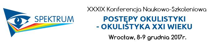 XXXIX Wrocławska Konferencja Naukowo-Szkoleniowa POSTĘPY OKULISTYKI - OKULISTYKA XXI WIEKU