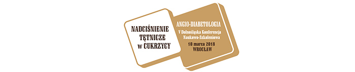 ANGIO-DIABETOLOGIA V Dolnośląska Konferencja Naukowo-Szkoleniowa