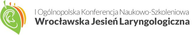 """I Ogólnopolska Konferencja Naukowo-Szkoleniowa """"Wrocławska Jesień Laryngologiczna"""""""