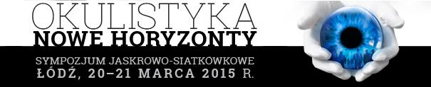 Okulistyka Nowe Horyzonty Sympozjum Jaskrowo-Siatkówkowe