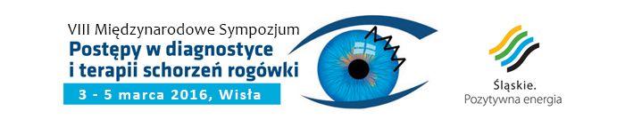 VIII Międzynarodowe Sympozjum Postępy w diagnostyce i terapii schorzeń rogówki