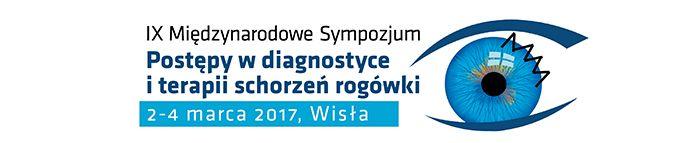 IX Międzynarodowe Sympozjum Postępy w diagnostyce i terapii schorzeń rogówki, Cornea 2017