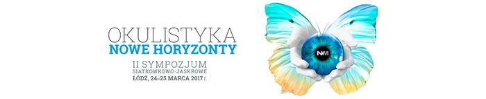 Okulistyka Nowe Horyzonty - II Sympozjum Jaskrowo-Siatkówkowe