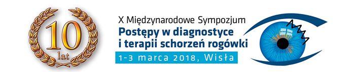 X Międzynarodowe Sympozjum Postępy w diagnostyce i terapii schorzeń rogówki, Cornea 2018