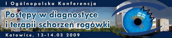 """I Ogólnopolska Konferencja pt.: """"""""Postępy w diagnostyce i terapii schorzeń rogówki"""""""