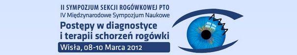 """IV Międzynarodowe Sympozjum """"Postępy w diagnostyce i terapii schorzeń rogówki"""""""