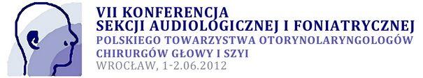 VII Konferencja Sekcji Audiologicznej i Foniatrycznej