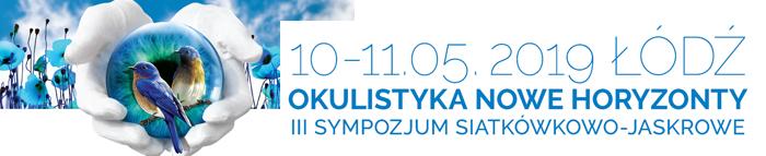 III SYMPOZJUM SIATKÓWKOWO-JASKROWE OKULISTYKA NOWE HORYZONTY