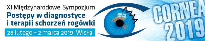 XI Międzynarodowe Sympozjum Postępy w diagnostyce i terapii schorzeń rogówki, Cornea 2019