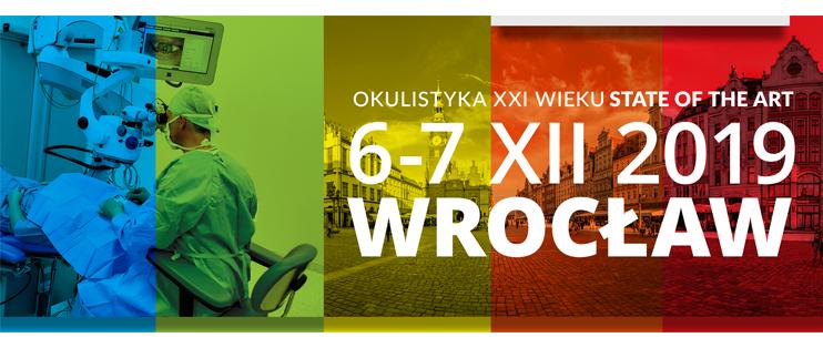 XLI Wrocławska Konferencja Naukowo-Szkoleniowa POSTĘPY OKULISTYKI - OKULISTYKA XXI WIEKU STATE OF THE ART